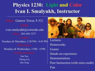 Physics 1230:  Light and Color Ivan I. Smalyukh, Instructor