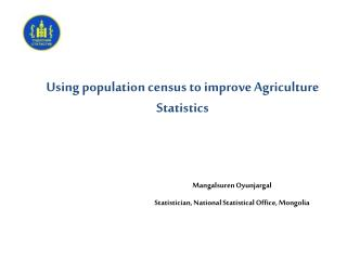 Using population census to improve  A griculture Statistics