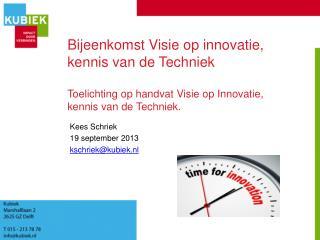 Kees Schriek  19 september 2013 kschriek @ kubiek.nl