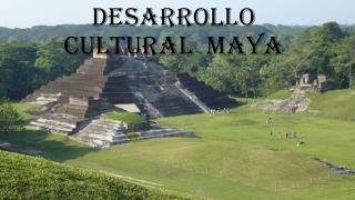DESARROLLO CULTURAL  Maya