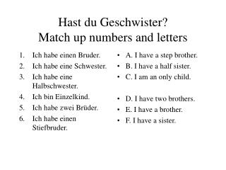 Hast du Geschwister? Match up numbers and letters