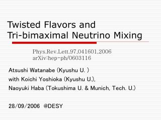 Twisted Flavors and  Tri-bimaximal Neutrino Mixing