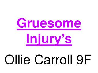 Gruesome Injury's