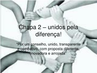 Chapa 2 – unidos pela diferença!