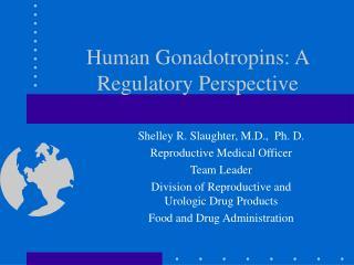 Human Gonadotropins: A Regulatory Perspective