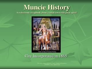 Muncie History A n electronic scrapbook about a small town with great spirit