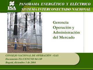 PANORAMA  ENERGÉTICO  Y  ELÉCTRICO  SISTEMA INTERCONECTADO NACIONAL