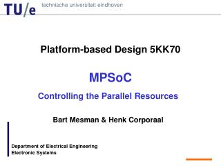 Platform-based Design 5KK70 MPSoC