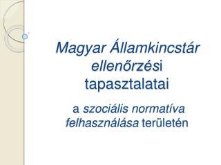 Magyar Államkincstár  ellenőrzés i tapasztalatai  a  szociális normatíva felhasználása  területén