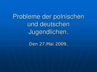 Probleme der polnischen und deutschen Jugendlichen.