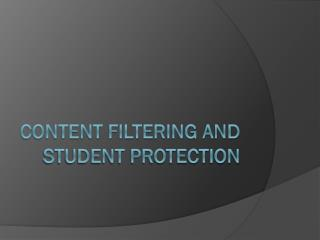 Content Filtering and Student Protection