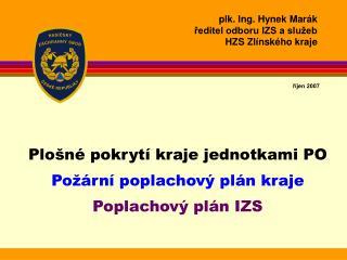 plk. Ing. Hynek Marák ředitel odboru IZS a služeb HZS Zlínského kraje