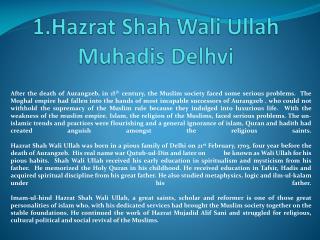 1.Hazrat Shah  Wali Ullah Muhadis Delhvi