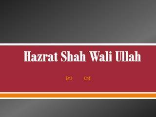 Hazrat  Shah Wali Ullah
