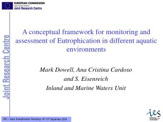 Mark Dowell, Ana Cristina Cardoso and S. Eisenreich Inland and Marine Waters Unit