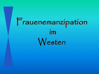 Frauenemanzipation  im  Westen