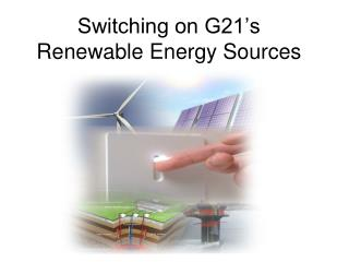 Switching on G21's Renewable Energy Sources