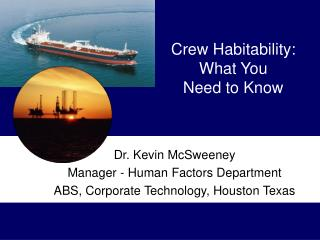 Crew Habitability:   What You  Need to Know