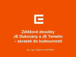 Zátěžové zkoušky  JE Dukovany a JE Temelín  – závazek do budoucnosti