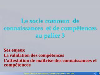Le socle commun  de connaissances  et de compétences  au palier 3