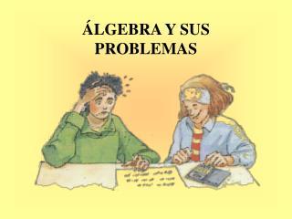 ÁLGEBRA Y SUS PROBLEMAS