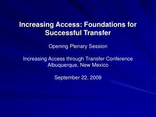 Increasing Access: Foundations for Successful Transfer  Opening Plenary Session