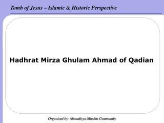 Hadhrat Mirza Ghulam Ahmad of Qadian