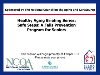 Healthy Aging Briefing Series: Safe Steps: A Falls Prevention Program for Seniors