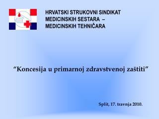 """""""Koncesija u primarnoj zdravstvenoj zaštiti"""" Split, 17. travnja 2010."""