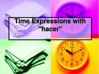 "Time Expressions with ""hacer"""
