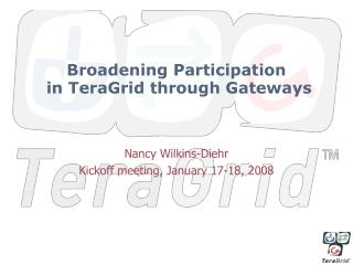 Broadening Participation  in TeraGrid through Gateways