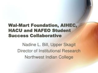 Wal-Mart Foundation, AIHEC, HACU and NAFEO Student Success Collaborative
