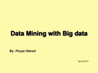 Data Mining with Big data