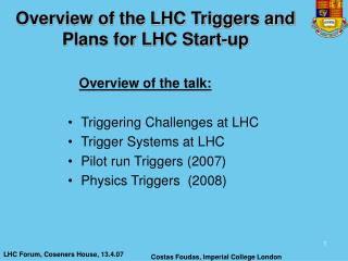 Overview of the LHC Triggers and Plans for LHC Start-up
