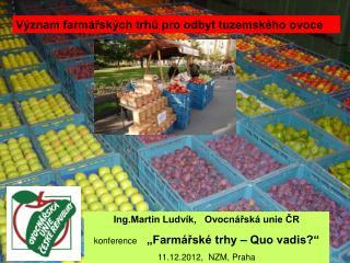 Význam farmářských trhů pro odbyt tuzemského ovoce