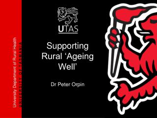 Supporting Rural 'Ageing Well' Dr Peter Orpin