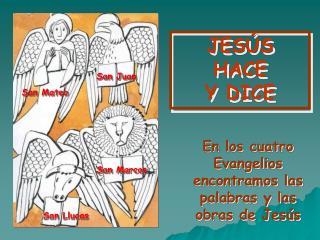 JESÚS  HACE Y DICE