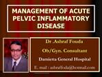 MANAGEMENT OF ACUTE PELVIC INFLAMMATORY DISEASE
