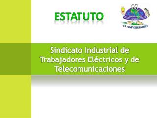 Sindicato Industrial de Trabajadores Eléctricos y de Telecomunicaciones