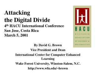By David G. Brown Vice President and Dean International Center for Computer Enhanced Learning