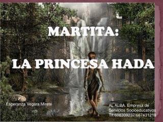 MARTITA:  LA PRINCESA HADA