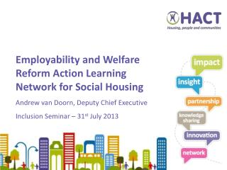 Employability and Welfare Reform Action Learning Network for Social Housing