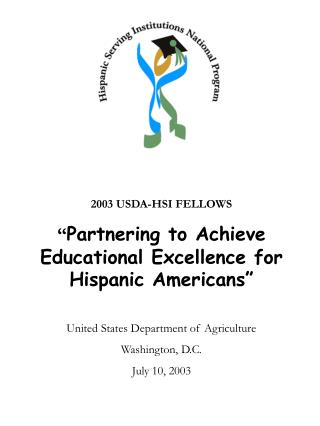 "2003 USDA-HSI FELLOWS "" Partnering to Achieve Educational Excellence for Hispanic Americans"""