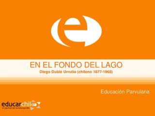 EN EL FONDO DEL LAGO Diego Dublé Urrutia (chileno 1877-1968)