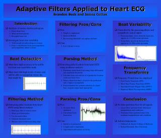 Adaptive Filters Applied to Heart ECG Brandon Beck and James Cotton