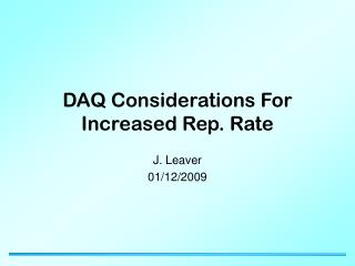 DAQ Considerations For Increased Rep. Rate