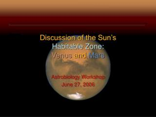 Discussion of the Sun's  Habitable Zone: Venus and Mars