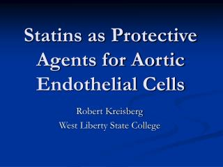 Statins as Protective Agents for Aortic Endothelial Cells