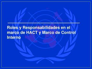 Roles y Responsabilidades en el marco de HACT y Marco de Control Interno