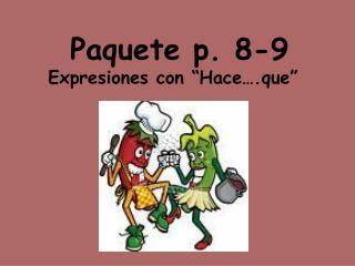 """Paquete p . 8-9 Expresiones  con """" Hace …. que """""""